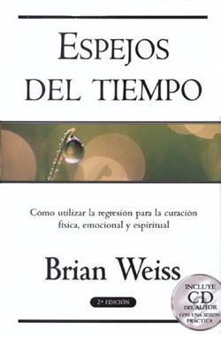 Libros Brian Weiss Espejos Tiempo Reencarnacion Vidas Pasadas Articulos Pasadofuturo Andy Hipnosis