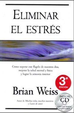 Libros Brian Weiss Eliminar Estres Reencarnacion Vidas Pasadas Articulos Pasadofuturo Andy Hipnosis