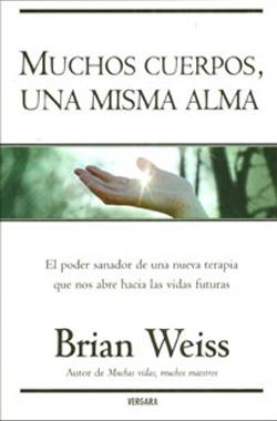 Libros Brian Weiss Muchos Cuerpos Una Misma Alma Reencarnacion Vidas Pasadas Articulos Pasadofuturo Andy Hipnosis