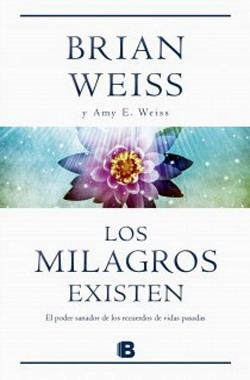 Libros Brian Weiss Milagros Existen Reencarnacion Vidas Pasadas Articulos Pasadofuturo Andy Hipnosis